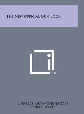 The New Official Gun Book - Jacobs, Charles Richmond (Editor)