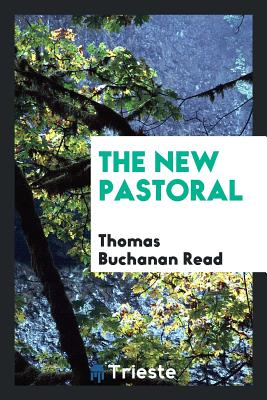 The New Pastoral - Read, Thomas Buchanan