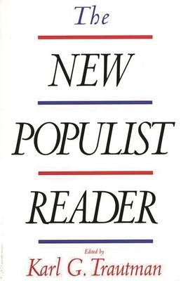 The New Populist Reader - Trautman, Karl G (Editor)