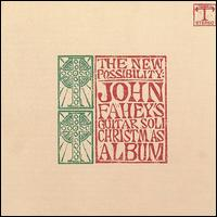 The New Possibility: John Fahey's Guitar Soli Christmas Album/Christmas with John Fahey, Vo - John Fahey