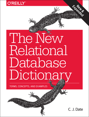 The New Relational Database Dictionary: Terms, Concepts, and Examples - Date, Chris J
