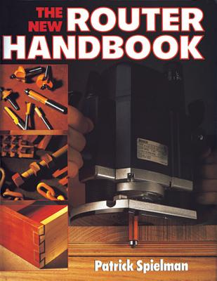 The New Router Handbook - Spielman, Patrick, and Reed, Carol
