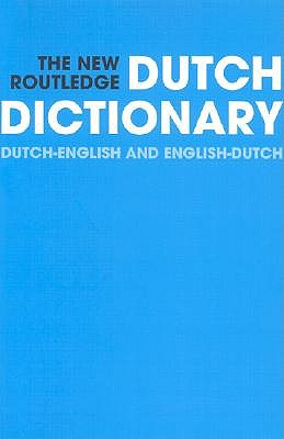 The New Routledge Dutch Dictionary: Dutch-English/English-Dutch - Hempelman, R, and Osselton, N, and Routledge (Editor)