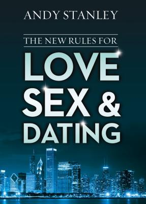 The New Rules for Love, Sex, and Dating - Stanley, Andy