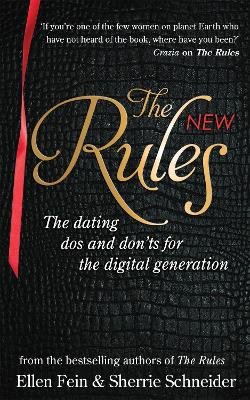 The New Rules: The dating dos and don'ts for the digital generation from the bestselling authors of The Rules - Fein, Ellen, and Schneider, Sherrie