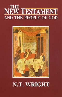 The New Testament and the People of God: Christian Origins and the Question of God v. 1 - Wright, N. T.