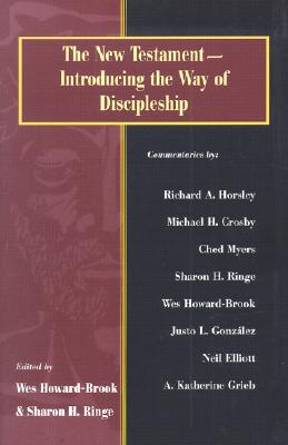 The New Testament: Introducing the Way of Discipleship - Howard-Brook, Wes (Editor), and Ringe, Sharon H (Editor)