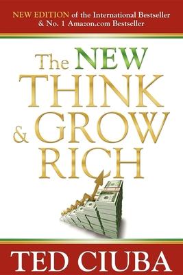 The New Think & Grow Rich - Ciuba, Ted