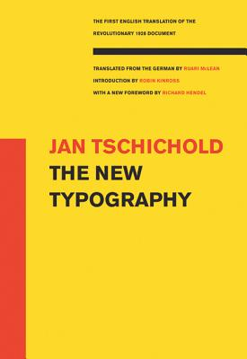 The New Typography: A Handbook for Modern Designers - Tschichold, Jan, and McLean, Ruari (Translated by), and Hendel, Richard, Mr. (Foreword by)