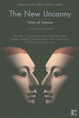 The New Uncanny: Tales of Unease - Eyre, Sarah (Editor), and Page, Ra (Editor)