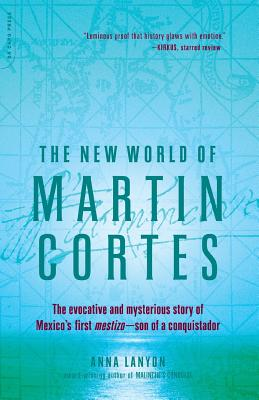 The New World of Martin Cortes - Lanyon, Anna