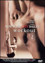 The New York City Ballet Workout, Vol. 2 -
