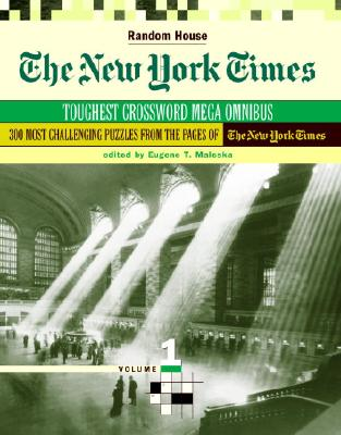The New York Times Toughest Crossword Megaomnibus, Volume 1 - Maleska, Eugene (Editor)