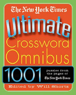The New York Times Ultimate Crossword Omnibus - New York Times, and Shortz, Will (Editor)