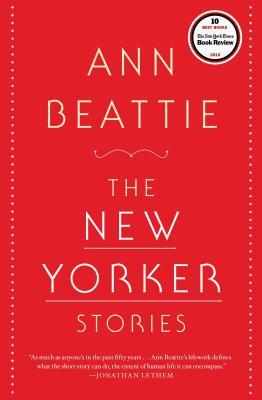 The New Yorker Stories - Beattie, Ann