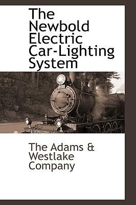 The Newbold Electric Car-Lighting System - The Adams & Westlake Company