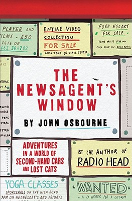 The Newsagent's Window: Adventures in a World of Second-Hand Cars and Lost Cats - Osborne, John