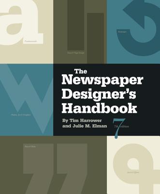 The Newspaper Designer's Handbook - Harrower, Tim, and Elman, Julie