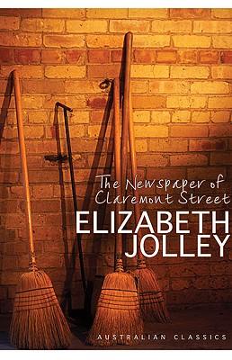 The Newspaper of Claremont Street - Jolley, Elizabeth