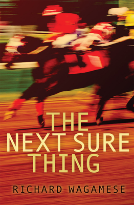The Next Sure Thing - Wagamese, Richard