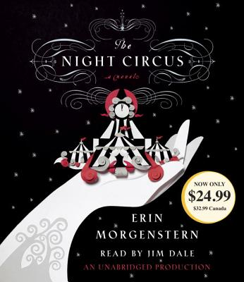 The Night Circus - Morgenstern, Erin, and Dale, Jim (Read by)