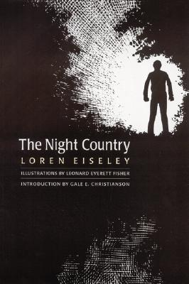 The Night Country - Eiseley, Loren, and Christianson, Gale E (Introduction by)