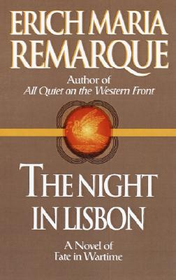 The Night in Lisbon - Remarque, Erich Maria, and Manheim, Ralph (Translated by)