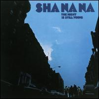 The Night Is Still Young - Sha Na Na