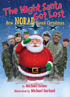 The Night Santa Got Lost: How NORAD Saved Christmas - Keane, Michael