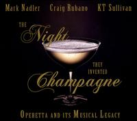 The Night They Invented Champagne - Arnaud Sussmann (violin); Barbara Brussell (vocals); Craig Rubano (vocals); Dominic Meiman (piano); Jessica Lee (violin);...