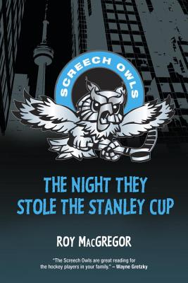 The Night They Stole the Stanley Cup - MacGregor, Roy