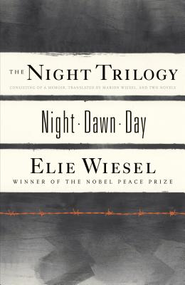 The Night Trilogy: Night/Dawn/Day - Wiesel, Elie