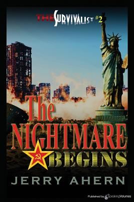 The Nightmare Begins: The Survivalist - Ahern, Jerry