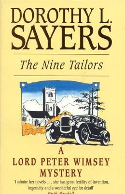 The Nine Tailors: Changes Rung on an Old Theme in Two Short Touches and Two Full Peals - Sayers, Dorothy L.
