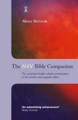 The NIV Bible Companion - McGrath, Alister, DPhil, DD