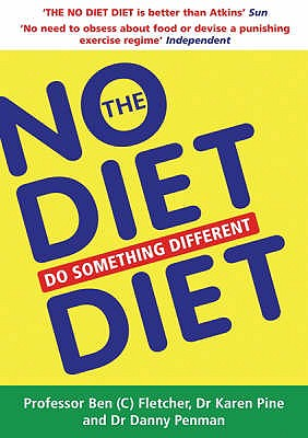 The No Diet Diet: Do Something Different - Penman, Danny, Dr., and Fletcher, Ben C., and Pine, Karen
