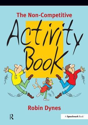 The Non-Competitive Activity Book - Dynes, Robin