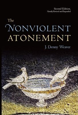 The Nonviolent Atonement - Weaver, J Denny