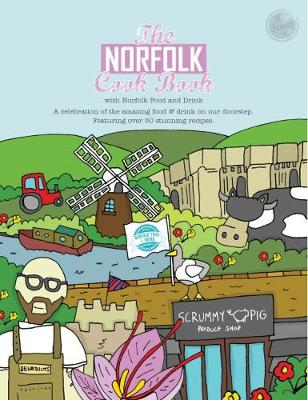 The Norfolk Cook Book: A Celebration of the Amazing Food and Drink on Our Doorstep - Reeves-Brown, Kate
