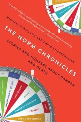 The Norm Chronicles: Stories and Numbers about Danger and Death - Blastland, Michael, and Spiegelhalter, David