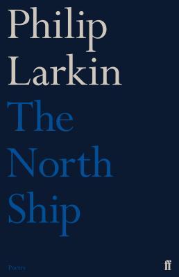 The North Ship - Larkin, Philip