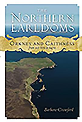 The Northern Earldoms: Orkney and Caithness from AD 870 to 1470 - Crawford, Barbara