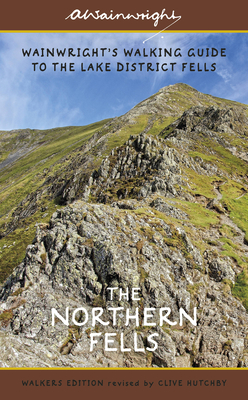 The Northern Fells (Walkers Edition): Wainwright's Walking Guide to the Lake District Fells Book 5 - Wainwright, Alfred, and Hutchby, Clive
