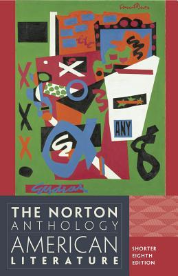 The Norton Anthology of American Literature, Shorter Edition - Baym, Nina (Editor), and Levine, Robert S, Professor (Editor), and Franklin, Wayne (Editor)