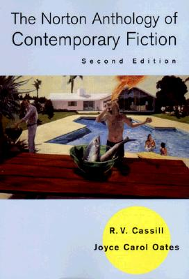 The Norton Anthology of Contemporary Fiction - Cassill, R V (Editor), and Oates, Joyce Carol