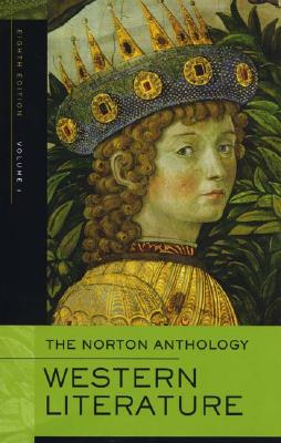 The Norton Anthology of Western Literature - Lawall, Sarah N (Editor), and James, Heather (Editor), and Patterson, Lee (Editor)