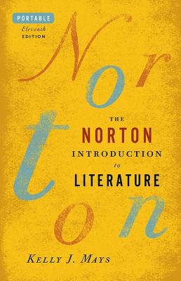 The Norton Introduction to Literature - Mays, Kelly J (Editor)