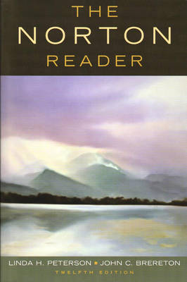 The Norton Reader: An Anthology of Nonfiction - Peterson, Linda H, Professor (Editor), and Brereton, John C (Editor)