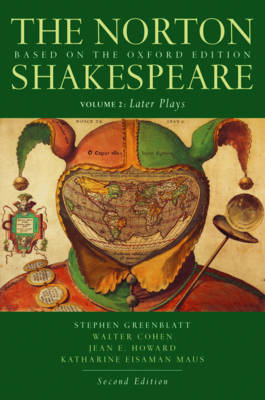 The Norton Shakespeare: Based on the Oxford Edition - Greenblatt, Stephen (General editor), and Cohen, Walter (Editor), and Howard, Jean E., Ph.D. (Editor)