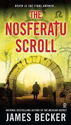 The Nosferatu Scroll - Becker, James